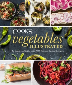 Vegetables illustrated : an inspiring guide with 700+ kitchen-tested recipes book cover