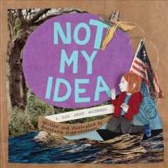 Not my idea : a book about whiteness book cover