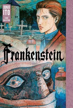 Frankenstein : Junji Ito story collection book cover