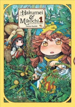 Hakumei & Mikochi : tiny little life in the woods book cover
