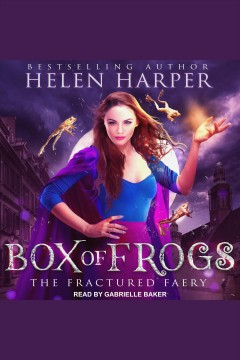 Box of frogs : Fractured Faery Series, Book 1 book cover