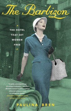 The Barbizon : the hotel that set women free book cover