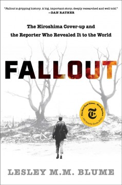 Fallout : the Hiroshima cover-up and the reporter who revealed it to the world book cover