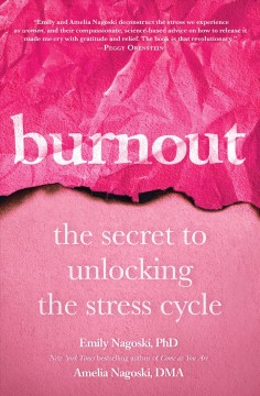 Burnout : the secret to unlocking the stress cycle book cover