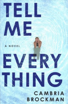 Tell me everything : a novel book cover