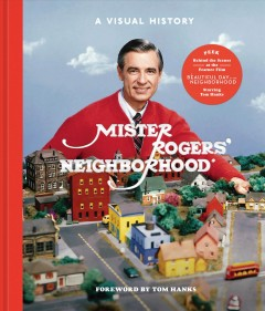Mister Rogers' Neighborhood : a visual history book cover