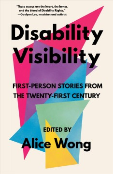 Disability visibility : first-person stories from the Twenty-first century book cover