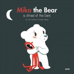 Mika the bear is afraid of the dark book cover