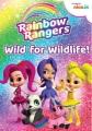 Rainbow Rangers : Wild for Wildlife!