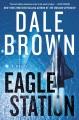 Eagle Station : a novel
