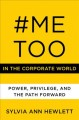#MeToo in the corporate world : power, privilege, and the path forward