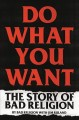 Do what you want : the story of Bad Religion