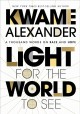 Light for the world to see : a thousand words on race on race and hope