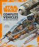 Star Wars complete vehicles : incredible cross-sections
