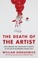 The death of the artist : how creators are struggling to survive in the age of billionaires and big tech