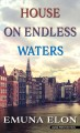 House of endless waters