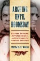 Arguing until doomsday : Stephen Douglas, Jefferson Davis, and the struggle for American democracy