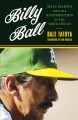 Billy ball : Billy Martin and the resurrection of the Oakland A's