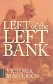 Left of the left bank : a novel