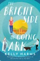 The bright side of going dark