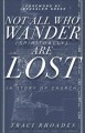 Not all who wander (spiritually) are lost : a story of church