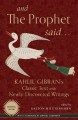 And the Prophet said : Kahlil Gibran's classic text with newly discovered writings