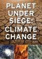 Planet under siege : climate change