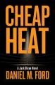 Cheap heat : a Jack Dixon novel