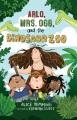 Arlo, Mrs. Ogg, and the Dinosaur Zoo