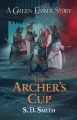 The archer's cup : a green ember story