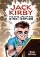 Jack Kirby : the epic life of the king of comics