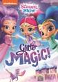 Shimmer and Shine : Glitter Magic!