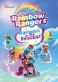 Rainbow Rangers : Rangers to the Rescue!