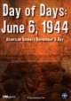 Day of days : June 6, 1944 : American soldiers remember D-Day
