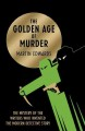 The golden age of murder : the mystery of the writers who invented the modern detective story