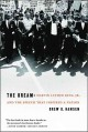 The dream : Martin Luther King, Jr., and the speech that inspired a nation