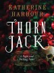 Thorn Jack : a night and nothing novel