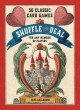 Shuffle and deal : 50 classic card games for any number of players