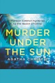 Murder under the sun : thirteen summer mysteries by the Queen of Crime