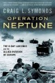 Operation Neptune : the D-Day landings and the Allied invasion of Europe