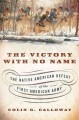 The victory with no name : the Native American defeat of the first American army