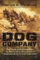 Dog Company : the boys of Pointe Du Hoc--the Rangers who accomplished D-Day's toughest mission and led the way across Europe