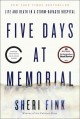 Five days at Memorial : life and death in a storm-ravaged hospital