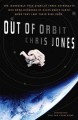 Out of orbit the true story of how three astronauts found themselves hundreds of miles above the earth with no way home