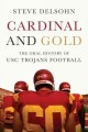 Cardinal and gold : the oral history of USC Trojans football