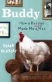 Buddy : how a rooster made me a family man