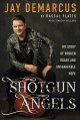 Shotgun angels my story of broken roads and unshakable hope