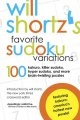 Will Shortz's favorite sudoku variations : 100 kakuro, killer sudoku and more brain-twisting puzzles