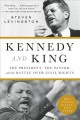 Kennedy and King the president, the pastor, and the battle over civil rights