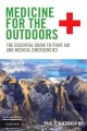 Medicine for the outdoors : the essential guide to first aid and medical emergencies